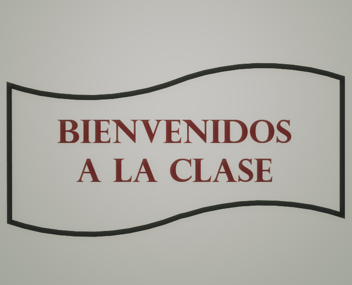 Image of a welcome banner for the class in Spanish. Bienvenidos a la clase.